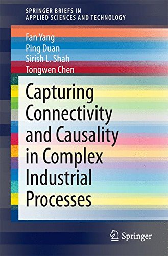 Capturing Connectivity and Causality in Complex Industrial Processes (SpringerBriefs in Applied Sciences and Technology)