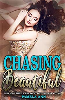 Chasing Beautiful (Chasing Series Book 1) by [Ann, Pamela]