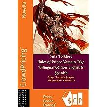 Asia Folklore Tales of Prince Yamato Take Bilingual Edition English & Spanish (Spanish Edition)