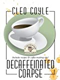 Decaffeinated Corpse, Cleo Coyle, 1597226262