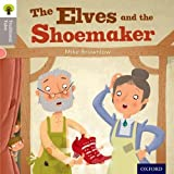 img - for Oxford Reading Tree Traditional Tales: Level 1: The Elves and the Shoemaker (Ort Traditional Tales) by Mike Brownlow (2011-09-08) book / textbook / text book