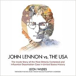 Descargar Gratis De Archivos PDF «John Lennon Vs. The U.s.a.: The Inside Story Of The Most Bitterly Contested And Influential Deportation Case In United States History» Gratis En Español PDF Bajar