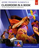 Adobe Premiere Elements 9 Classroom in a Book, Adobe Creative Team, 0321749723