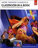 Adobe Premiere Elements 9 Classroom in a Book, Adobe Creative Team, 0321749723