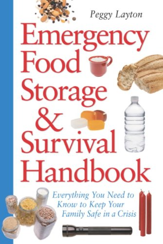 Emergency Food Storage & Survival Handbook: Everything You Need to Know to Keep Your Family Safe in a Crisis by [Layton, Peggy]