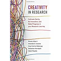 Ulibarri, N: Creativity in Research: Cultivate Clarity, Be Innovative, and Make Progress in your Research Journey