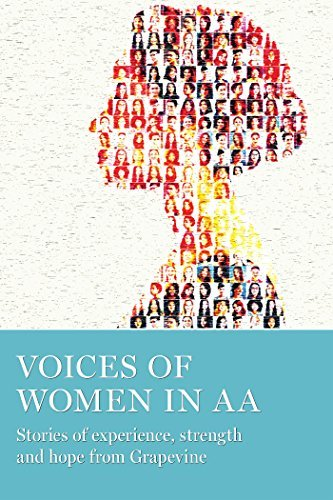 Voices of Women in AA: Stories of experience, strength, and hope fro Grapevine
