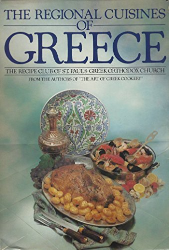The Regional Cuisines of Greece by Recipe Club of St. Paul's Greek Orthodox Church