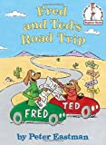 Fred and Ted's Road Trip (Beginner Books(R))