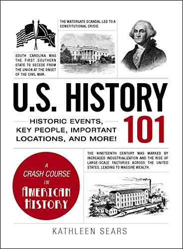 (U.S. History 101: Historic Events, Key People, Important Locations, and More! (Adams)