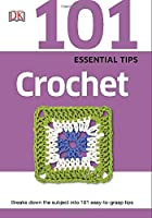 101 Essential Tips: Crochet Front Cover