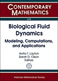 Biological Fluid Dynamics: Modeling, Computations, and Applications (Contemporary Mathematics)