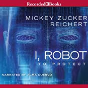 I, Robot: To Protect   Mickey Zucker Reichert