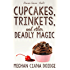 Cupcakes, Trinkets, and Other Deadly Magic (Dowser Series Book 1)