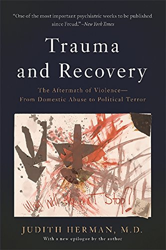 Trauma and Recovery: The Aftermath of Violence--From Domestic Abuse to Political Terror (Best Clinical Neuropsychology Programs)