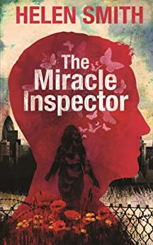 The Miracle Inspector: A Dystopian Novel by [Smith, Helen]