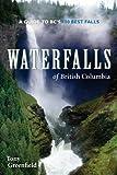 Waterfalls of British Columbia, Tony Greenfield, 1550174622