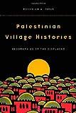 Palestinian Village Histories, Rochelle Davis, 0804773130
