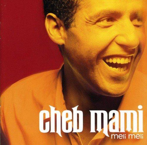 album cheb mami meli meli