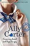 Cross My Heart And Hope To Spy: Book 2 (Gallagher Girls)