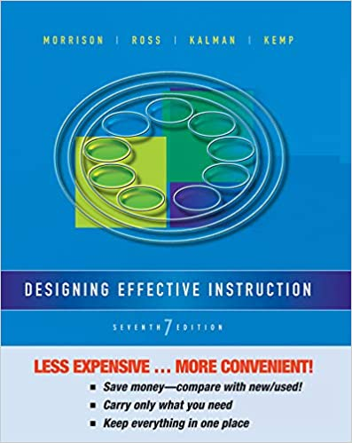 Designing Effective Instruction Morrison Gary R Ross Steven M Kalman Howard K Kemp Jerrold E 9781118518946 Amazon Com Books