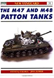 The M47 and M48 Patton Tanks, Steven J. Zaloga, 1855328259