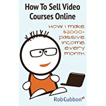 How To Sell Video Courses Online: How I make $2000+ passive income every month