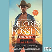 Texas-Sized Trouble: Cowboy Dreaming (A Wrangler's Creek Novel) Audiobook by Delores Fossen Narrated by Adam James Connor