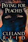 Paying for Peaches, Cleland Reid, 1462676480