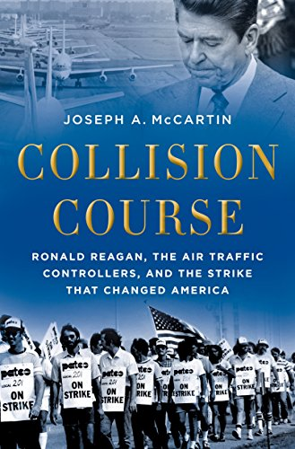 Collision Course: Ronald Reagan, the Air Traffic Controllers, and the Strike that Changed America cover