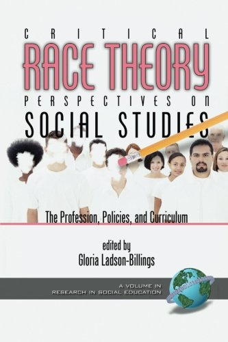 Books : Critical Race Theory Perspectives on the Social Studies: The Profession, Policies, and Curriculum (Research in Social Education)