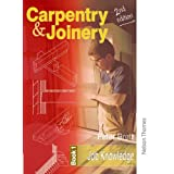 Carpentry and Joinery: Book 1 Job Knowledge 2nd Ed (Complete Reference Guide)by Peter Brett