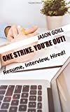 img - for One Strike, You're Out!: Resume, Interview, Hired! book / textbook / text book