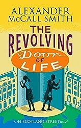 The Revolving Door of Life (The 44 Scotland Street Series)