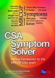 CSA Symptom Solver: MRCGP CSA Book: Clinical Frameworks for the MRCGP CSA Exam