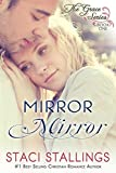 Mirror Mirror: A Contemporary Christian Epic-Novel (The Grace Series Book 1)