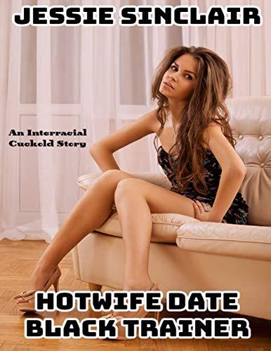 Hotwife Date Black Trainer: An Interracial Cuckold Story