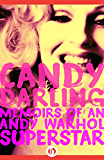 Candy Darling: Memoirs of an Andy Warhol Superstar