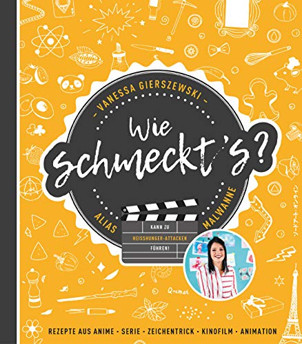 Wie schmeckt's?: Rezepte aus Anime, Serie, Zeichentrick, Kinofilm, Animation (German Edition)