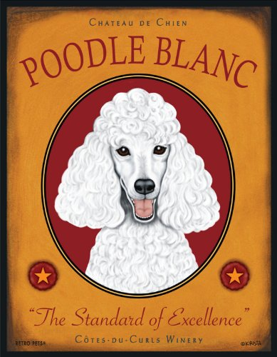 Retro Pets - White Poodle Art - Poodle Blanc - The Standard of Excellence - 8x10 Art Print from the Wine Hounds Series - Ready to Frame (Standard Poodle White)