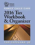 Family Child Care 2016 Tax Workbook and Organizer (Redleaf Business)
