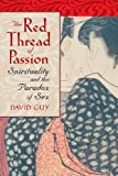 The Red Thread of Passion, David Guy, 1590303334