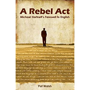 A Rebel Act: Michael Hartnett's Farewell to English
