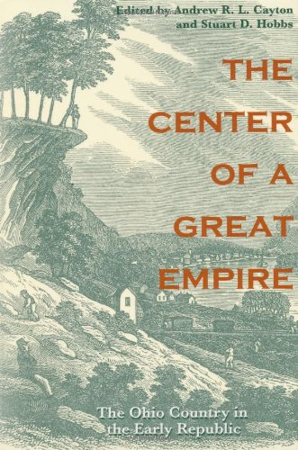 The Center of a Great Empire: The Ohio Country in the Early Republic