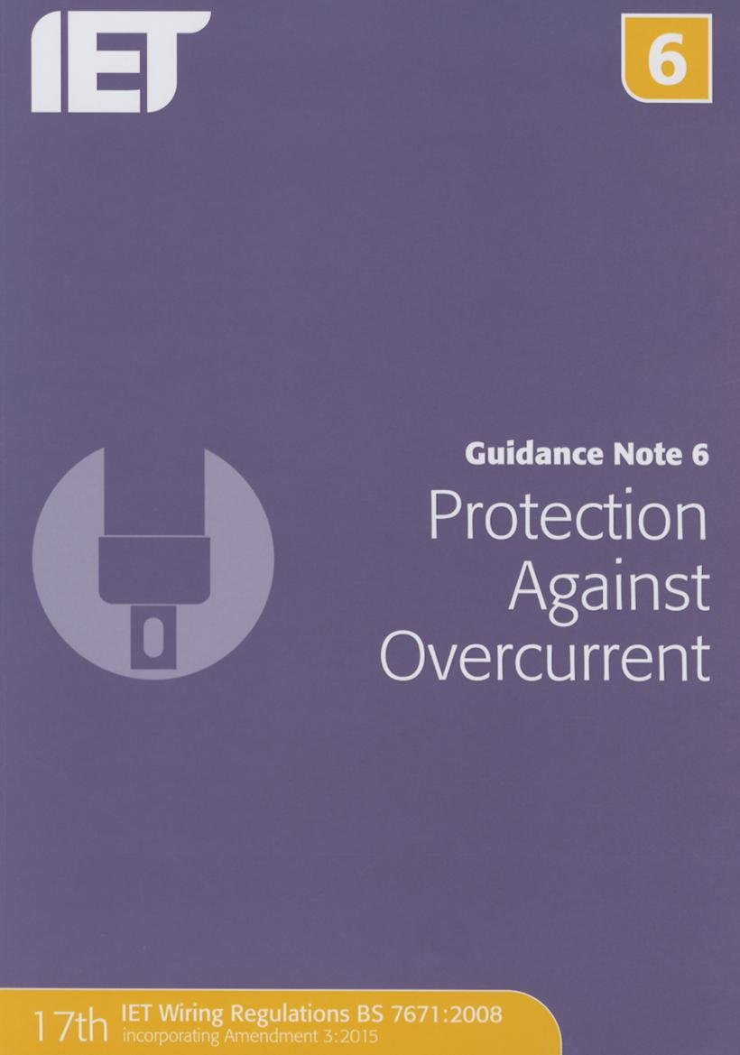 Guidance Note 6 Protection Against Overcurrent Electrical Iet Wiring Regs Books Regulations The 9781849198790