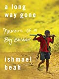 A Long Way Gone, Ishmael Beah, 0786296402