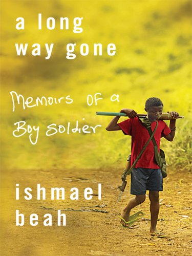 A Long Way Gone: Memoirs of a Boy Soldier by Ishmael Beah notes?