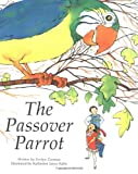 The Passover Parrot, Evelyn Zusman, 1580130240