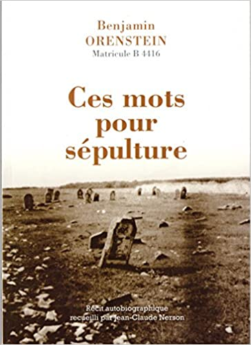 """Résultat de recherche d'images pour """"Benjamin Oreinstein, B 4416, Ces mots pour sépulture"""""""