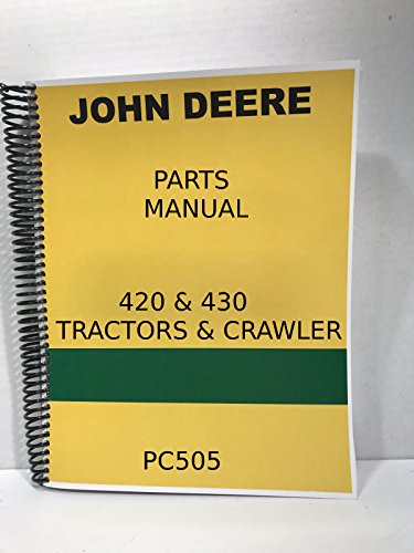 (John Deere 420 430 Tractor Parts Manual 416 Pages! inlcudes Crawler)